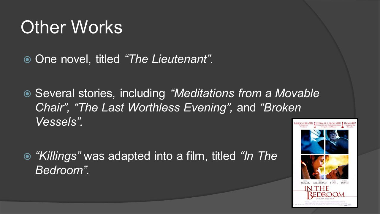 Other Works  One novel, titled The Lieutenant .