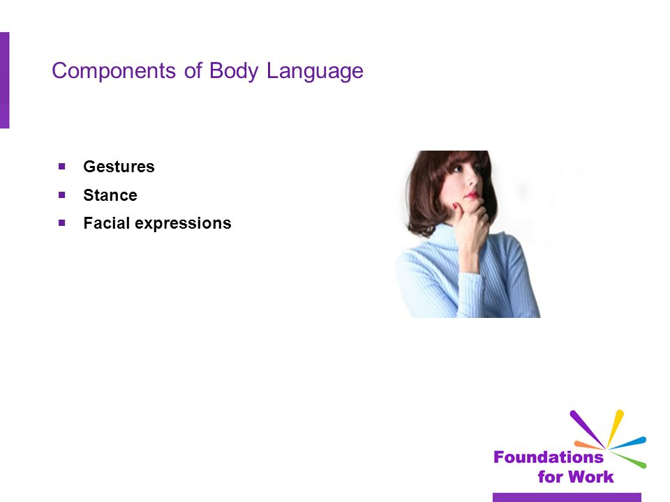 Components of Body Language  Gestures  Stance  Facial expressions