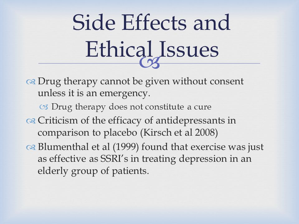   Drug therapy cannot be given without consent unless it is an emergency.  Drug therapy does not constitute a cure  Criticism of the efficacy of a