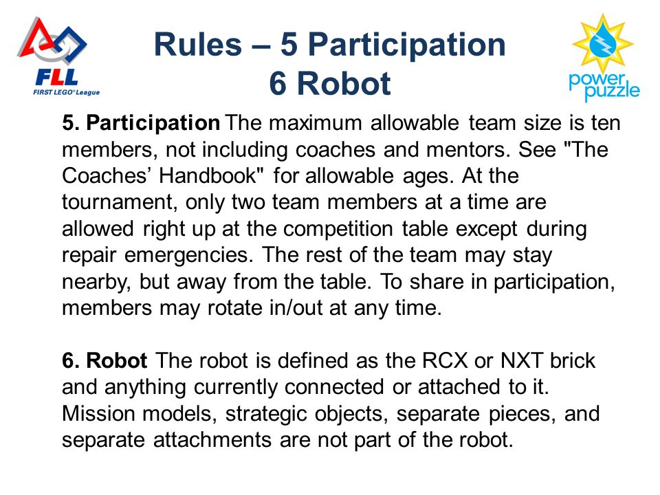 5. Participation The maximum allowable team size is ten members, not including coaches and mentors.