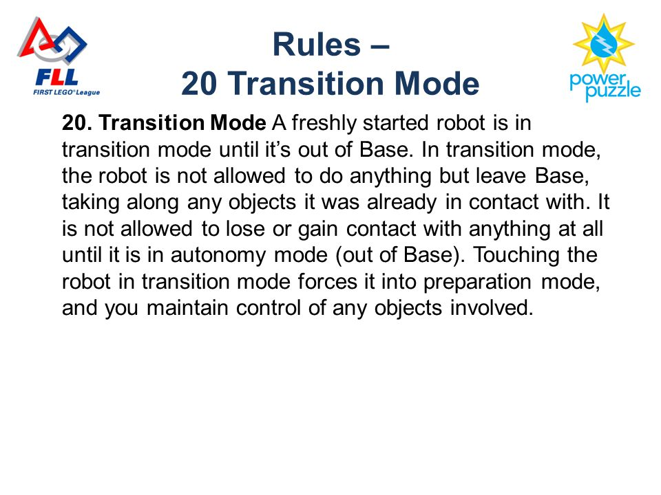 20. Transition Mode A freshly started robot is in transition mode until it's out of Base.