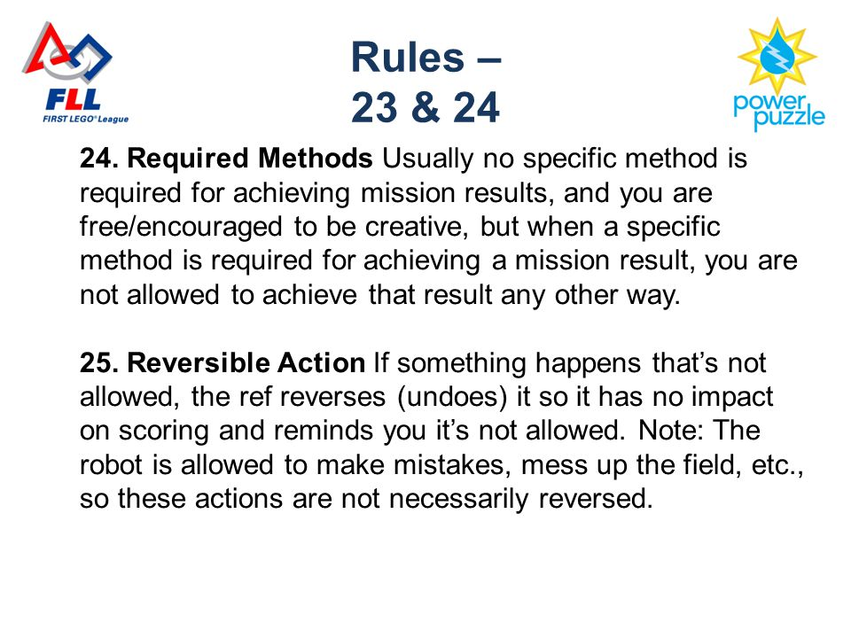 24. Required Methods Usually no specific method is required for achieving mission results, and you are free/encouraged to be creative, but when a spec