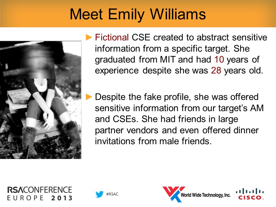 #RSAC Meet Emily Williams ►Fictional CSE created to abstract sensitive information from a specific target.