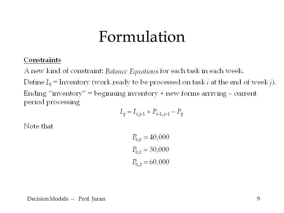Decision Models -- Prof. Juran9 Formulation