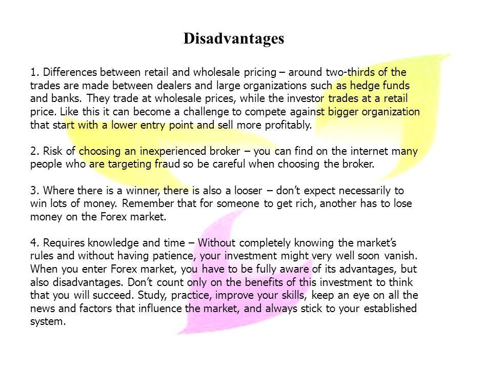 Disadvantages 1.