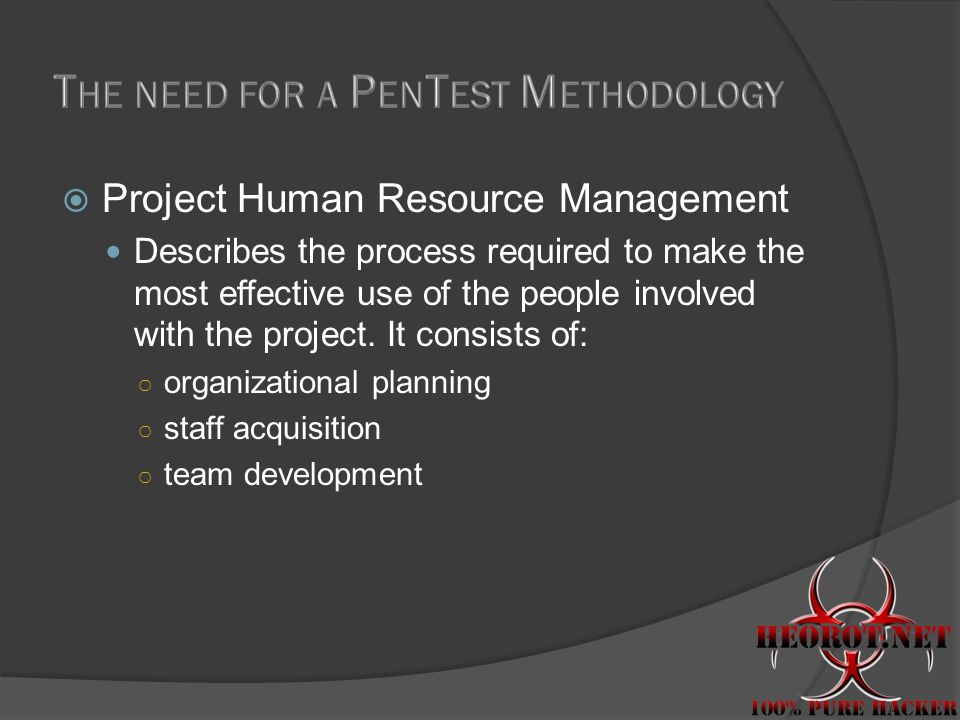  Project Human Resource Management Describes the process required to make the most effective use of the people involved with the project.