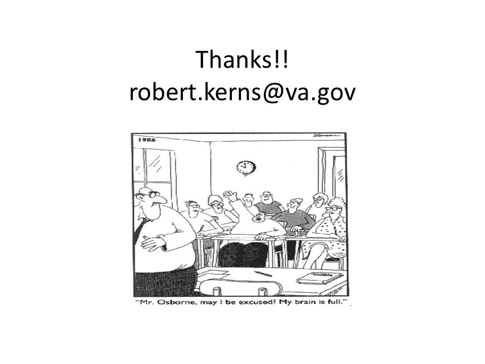 Thanks!! robert.kerns@va.gov