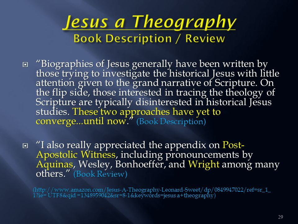 29  Biographies of Jesus generally have been written by those trying to investigate the historical Jesus with little attention given to the grand narrative of Scripture.