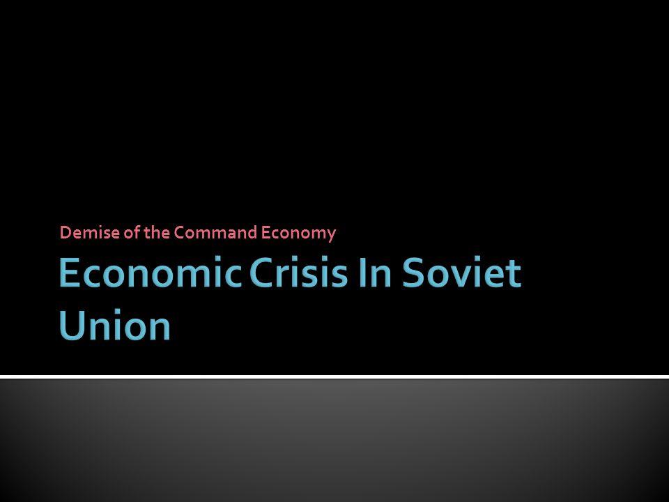 Demise of the Command Economy