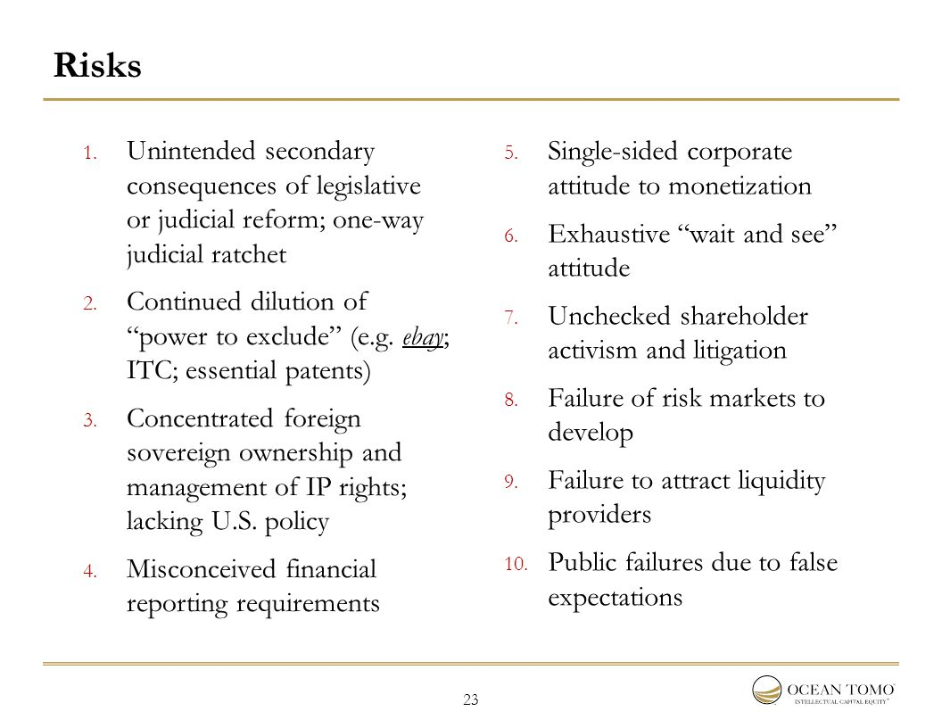 "23 Risks 1. Unintended secondary consequences of legislative or judicial reform; one-way judicial ratchet 2. Continued dilution of ""power to exclude"""