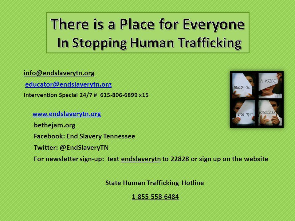 info@endslaverytn.org educator@endslaverytn.org Intervention Special 24/7 # 615-806-6899 x15 www.