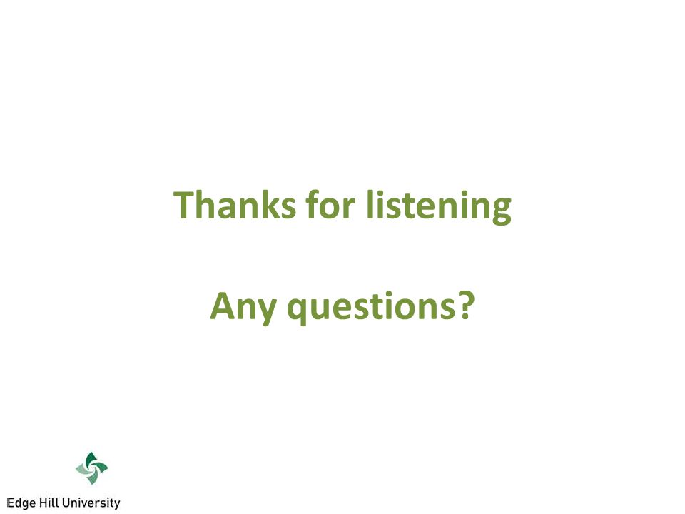 Thanks for listening Any questions?