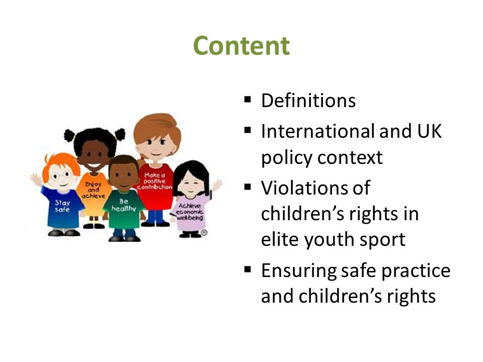 Content  Definitions  International and UK policy context  Violations of children's rights in elite youth sport  Ensuring safe practice and children's rights