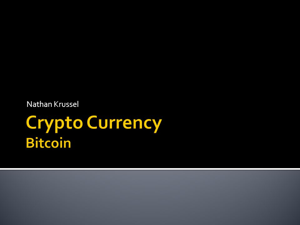  What is a Crypto Currency  Purpose of Crypto Currency  What is Bitcoin  How does Bitcoin work  Mining BTC  How people perceive Bitcoin  Current Uses for BTC  Future of BTC