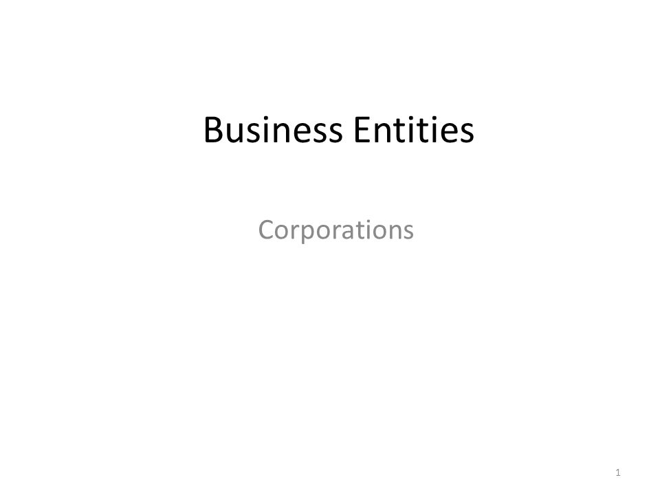 Business Entities Corporations 1
