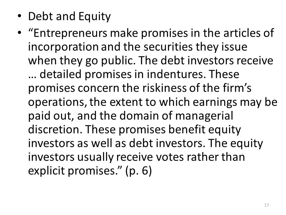 Debt and Equity Entrepreneurs make promises in the articles of incorporation and the securities they issue when they go public.