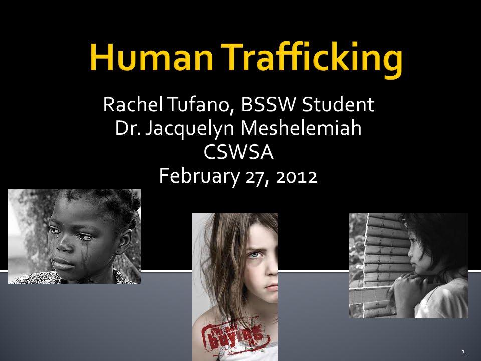 Rachel Tufano, BSSW Student Dr. Jacquelyn Meshelemiah CSWSA February 27, 2012 1