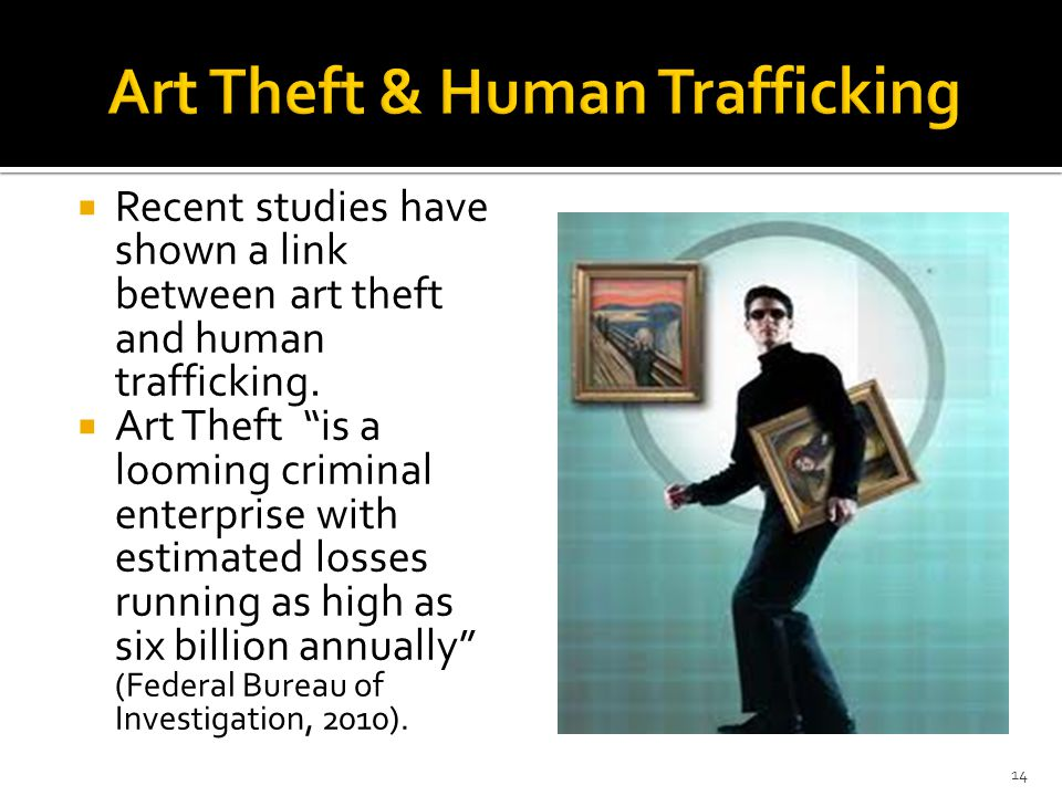  Recent studies have shown a link between art theft and human trafficking.