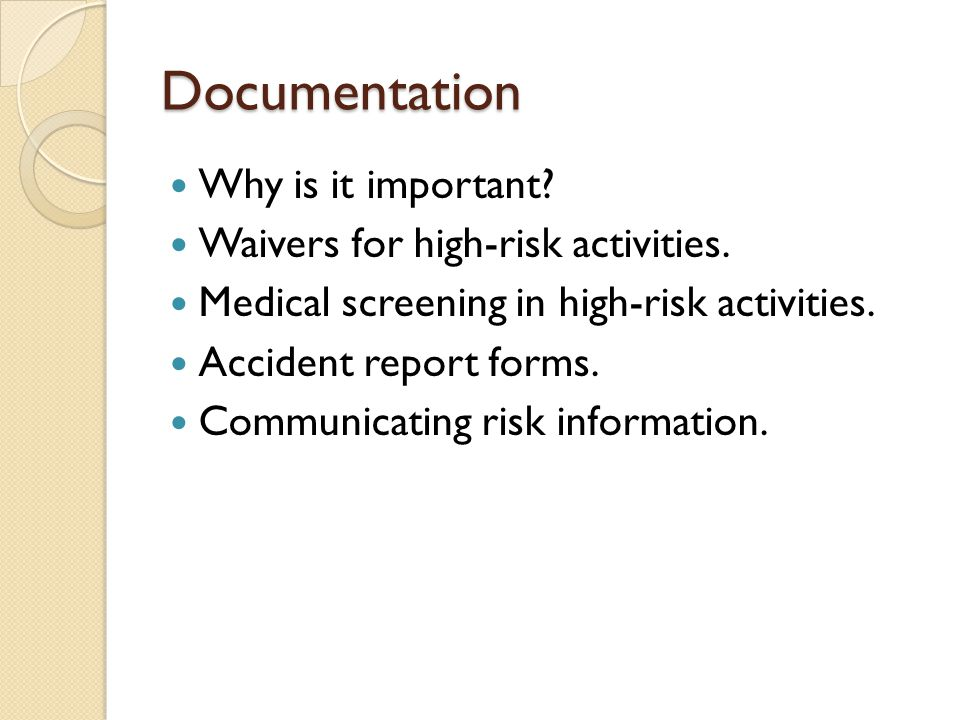 Documentation Why is it important. Waivers for high-risk activities.