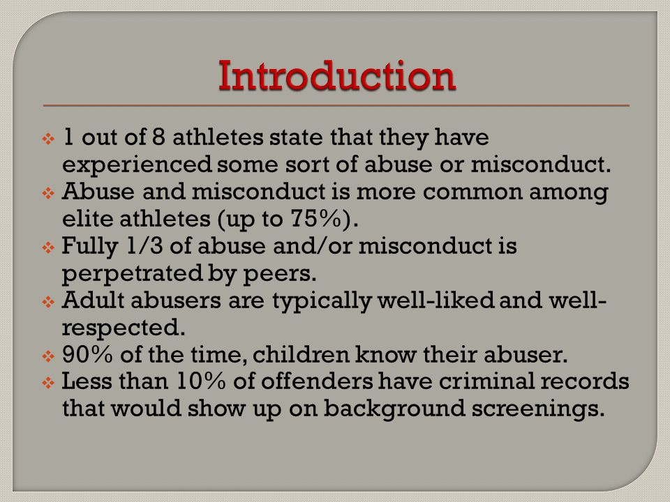  1 out of 8 athletes state that they have experienced some sort of abuse or misconduct.