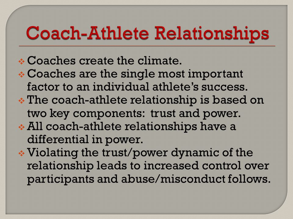  Abuse or misconduct is not limited to interactions between coaches and their players.