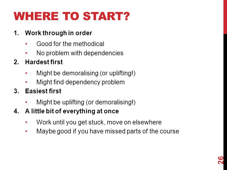 WHERE TO START.