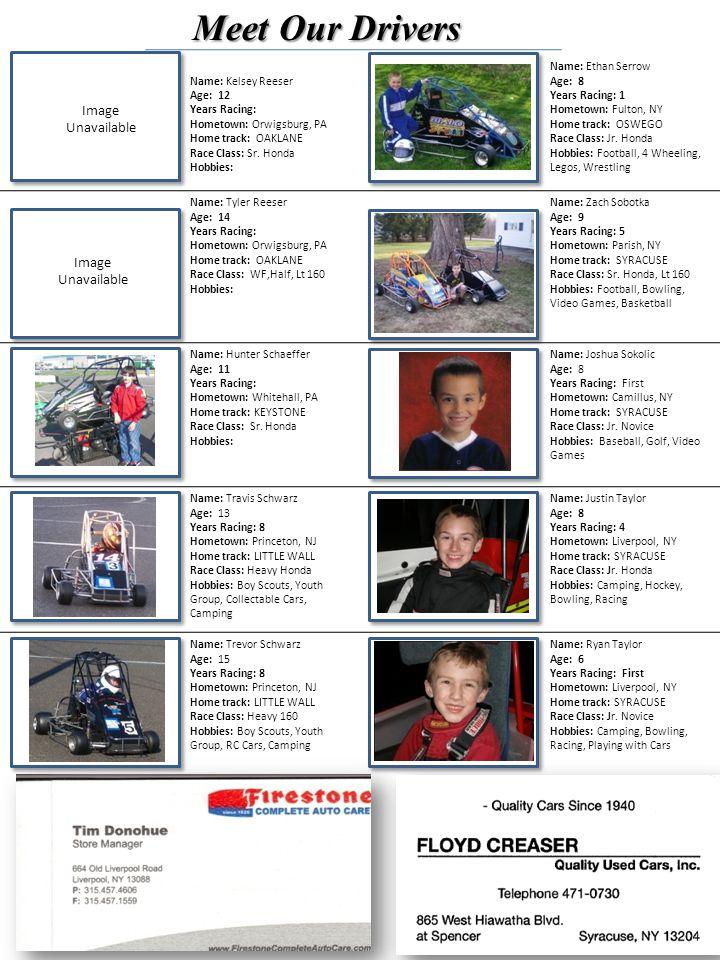 Name: Kelsey Reeser Age: 12 Years Racing: Hometown: Orwigsburg, PA Home track: OAKLANE Race Class: Sr. Honda Hobbies: Name: Ethan Serrow Age: 8 Years
