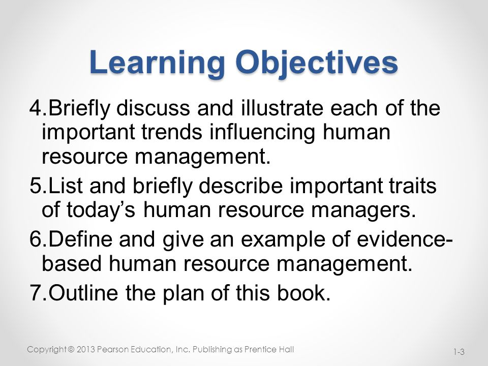 Learning Objectives 4.Briefly discuss and illustrate each of the important trends influencing human resource management.