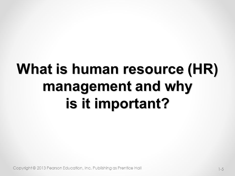 What is human resource (HR) management and why is it important.