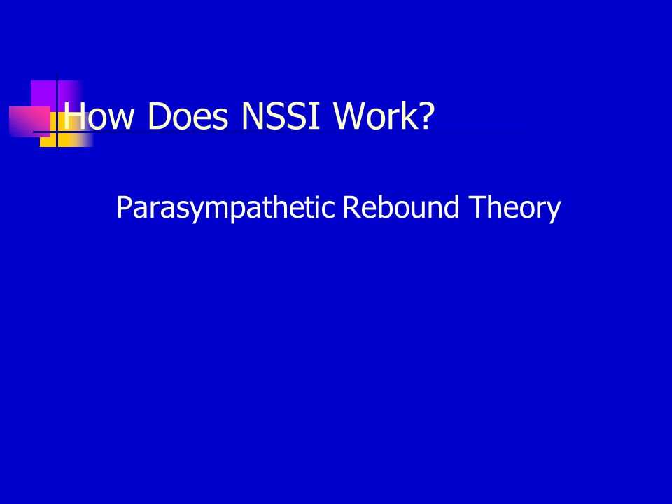 How Does NSSI Work? Parasympathetic Rebound Theory