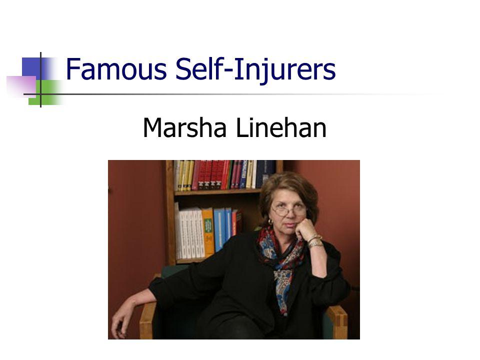 Famous Self-Injurers Marsha Linehan