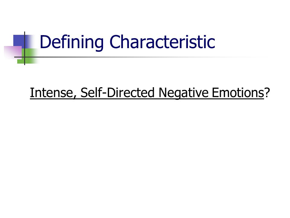 Defining Characteristic Intense, Self-Directed Negative Emotions?