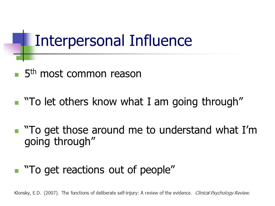 """Interpersonal Influence 5 th most common reason """"To let others know what I am going through"""" """"To get those around me to understand what I'm going thro"""