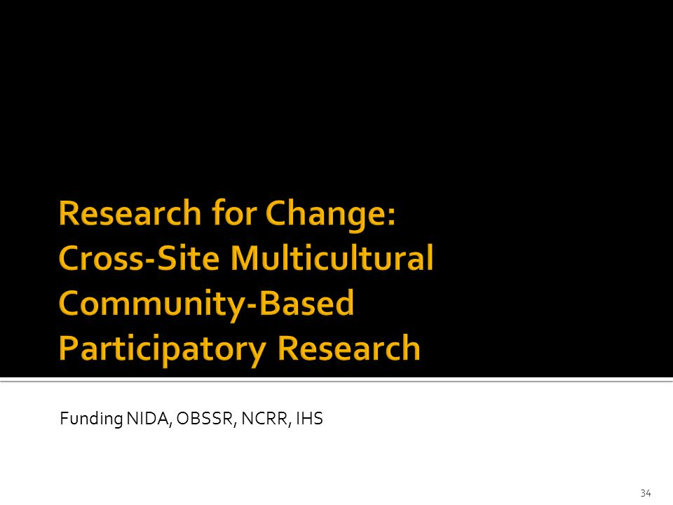 Funding NIDA, OBSSR, NCRR, IHS 34