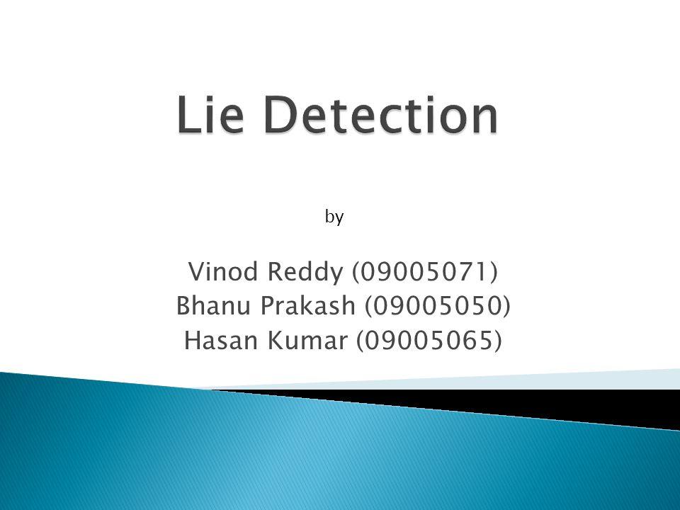 Vinod Reddy (09005071) Bhanu Prakash (09005050) Hasan Kumar (09005065) by