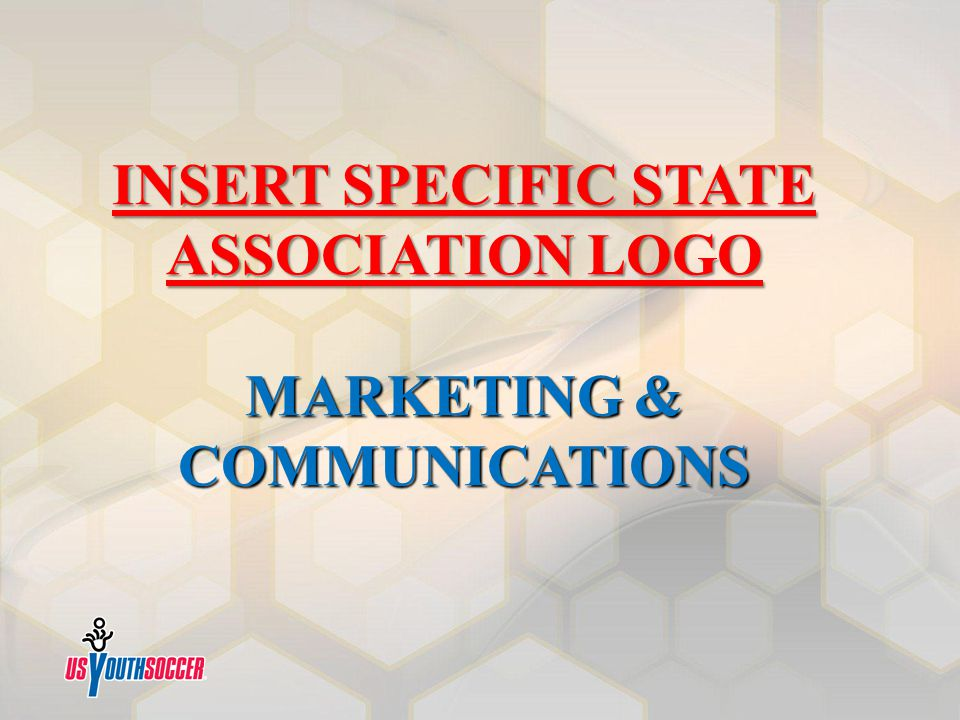 INSERT SPECIFIC STATE ASSOCIATION LOGO MARKETING & COMMUNICATIONS