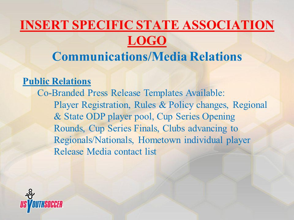 INSERT SPECIFIC STATE ASSOCIATION LOGO Communications/Media Relations Public Relations Co-Branded Press Release Templates Available: Player Registrati