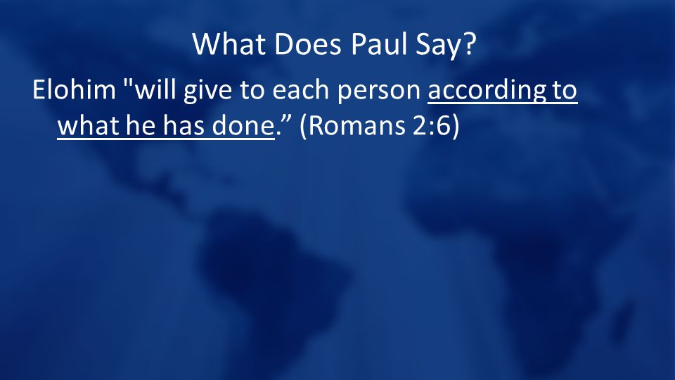 What Does Paul Say Elohim will give to each person according to what he has done. (Romans 2:6)