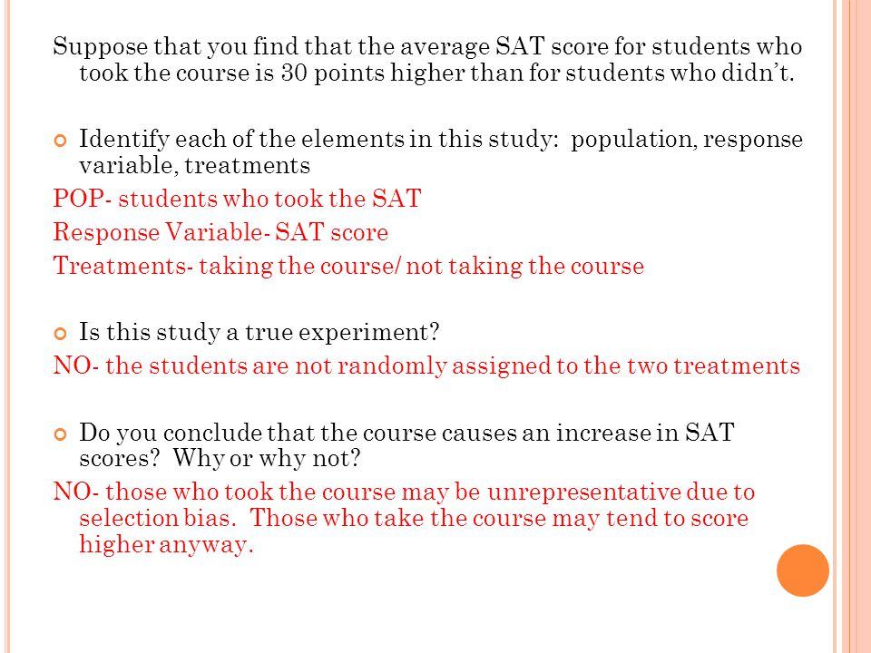 Suppose that you find that the average SAT score for students who took the course is 30 points higher than for students who didn't. Identify each of t
