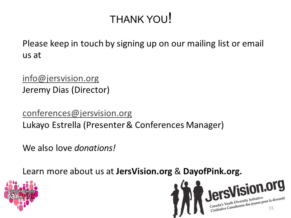 THANK YOU ! Please keep in touch by signing up on our mailing list or email us at info@jersvision.org Jeremy Dias (Director) conferences@jersvision.or