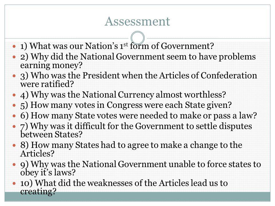 Assessment 1) What was our Nation's 1 st form of Government.