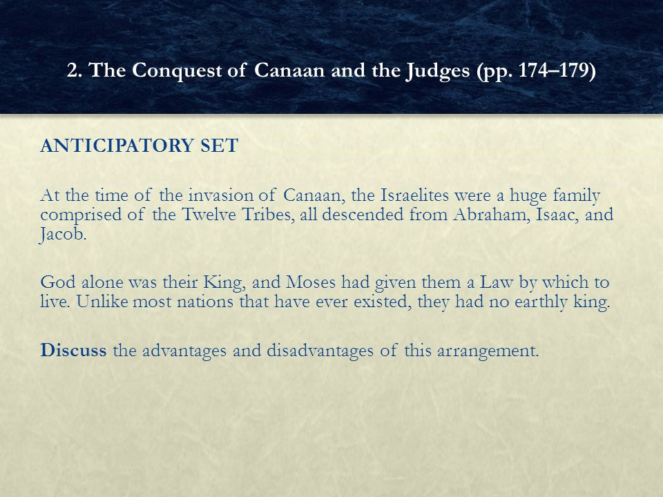 ANTICIPATORY SET At the time of the invasion of Canaan, the Israelites were a huge family comprised of the Twelve Tribes, all descended from Abraham, Isaac, and Jacob.