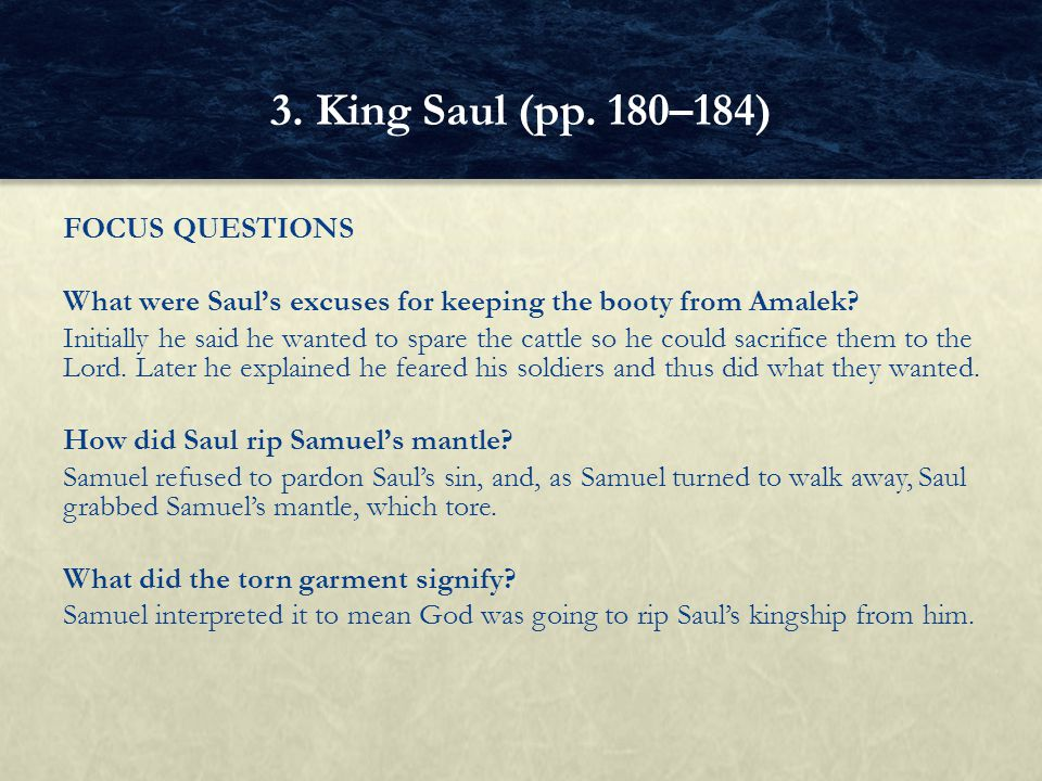 FOCUS QUESTIONS What were Saul's excuses for keeping the booty from Amalek.