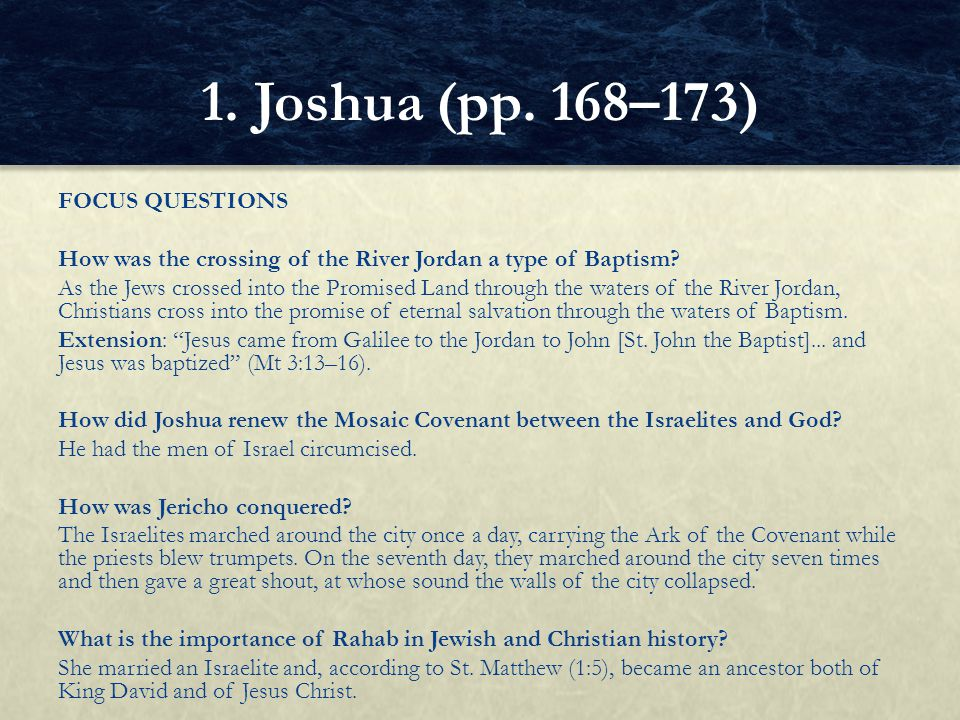 FOCUS QUESTIONS How was the crossing of the River Jordan a type of Baptism.
