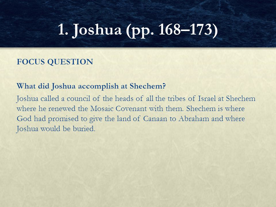 FOCUS QUESTION What did Joshua accomplish at Shechem.