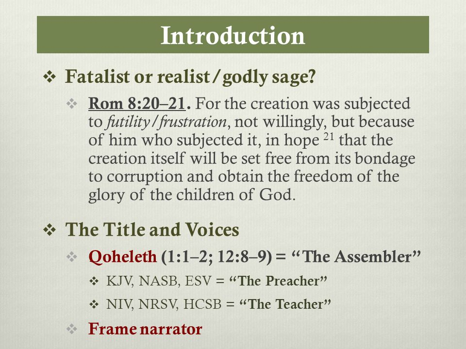 Introduction  Fatalist or realist/godly sage.  Rom 8:20–21.