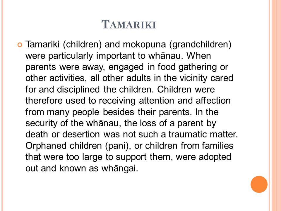 T AMARIKI Tamariki (children) and mokopuna (grandchildren) were particularly important to whānau. When parents were away, engaged in food gathering or