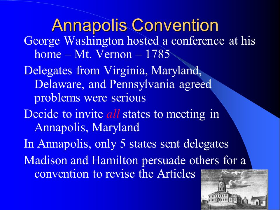 Annapolis Convention George Washington hosted a conference at his home – Mt.
