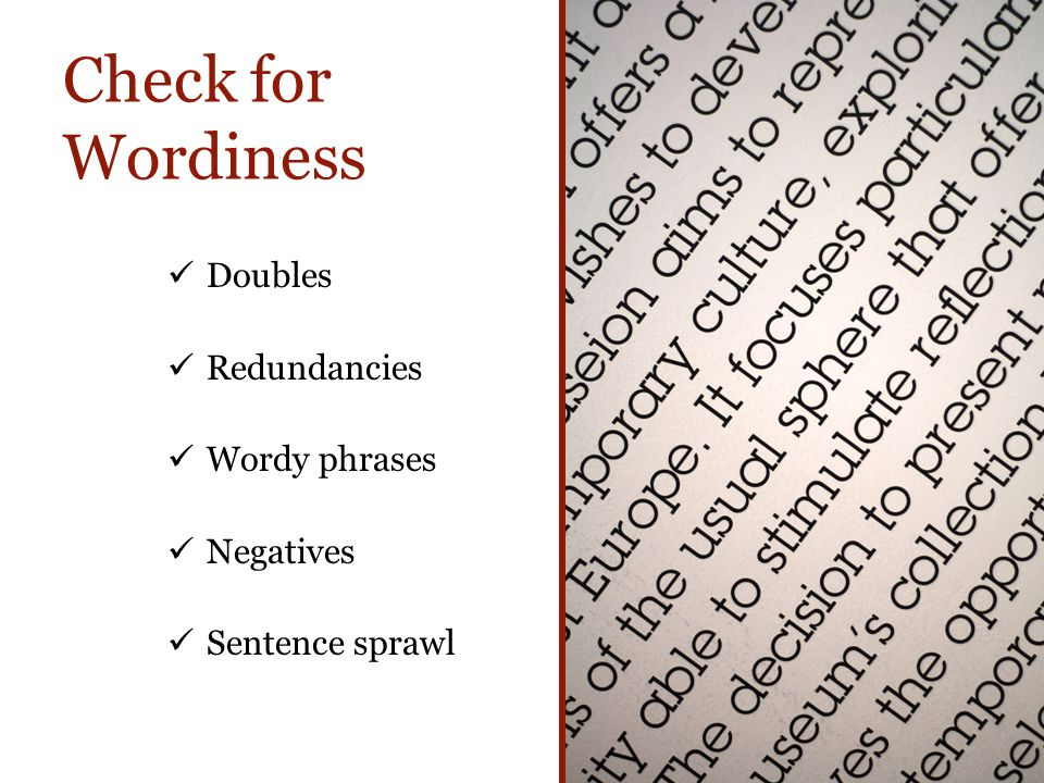 Check for Wordiness Doubles Redundancies Wordy phrases Negatives Sentence sprawl 14