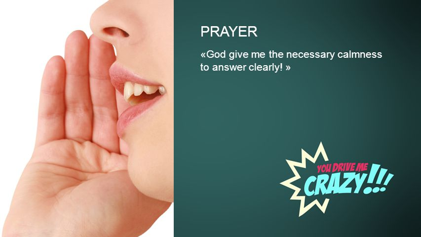 Background PRAYER «God give me the necessary calmness to answer clearly! »